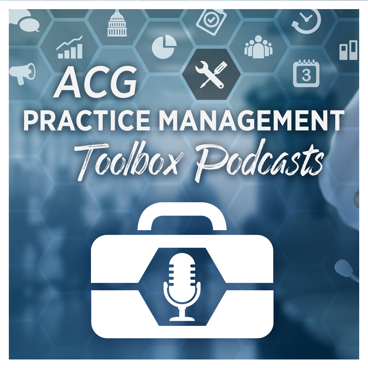 ACG Practice Management Toolbox Podcast